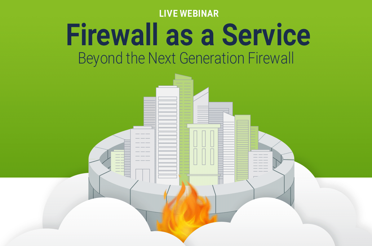 Firewall as a Service: Uniting your Network and Security Again