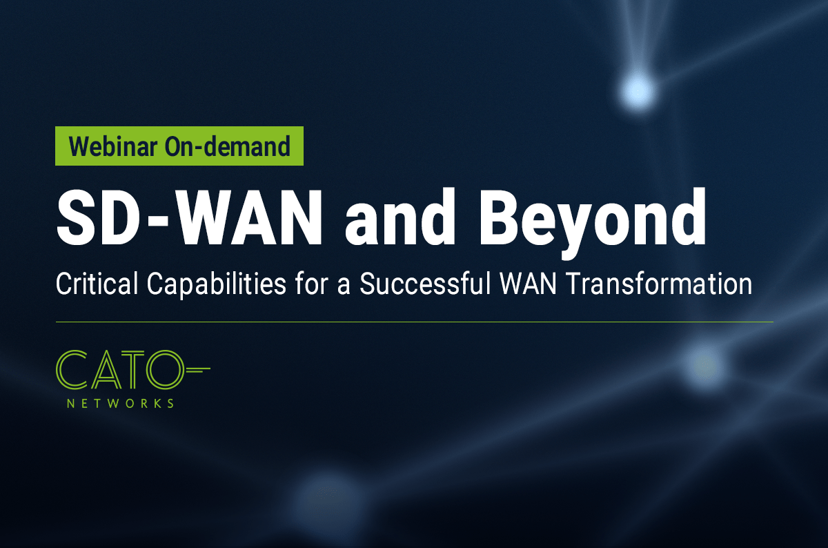 Critical Capabilities for a Successful SD-WAN Deployment