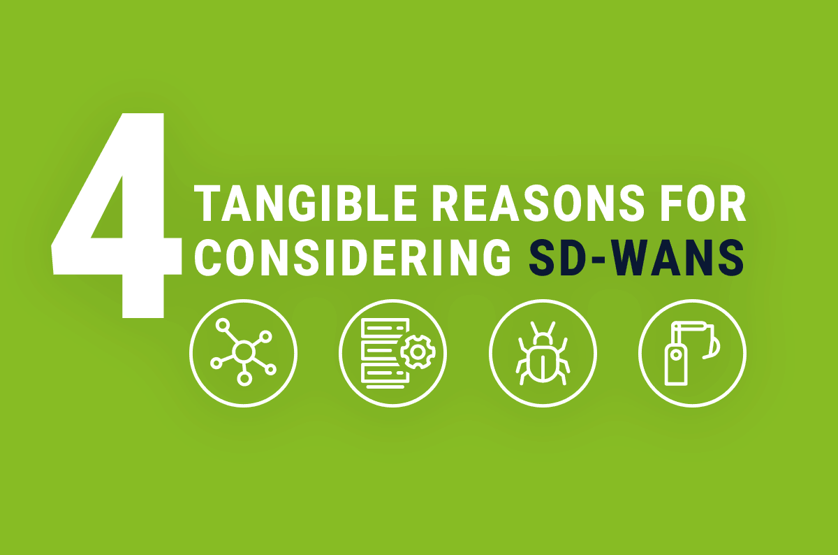 4 Tangible Reasons for Considering SD-WANs